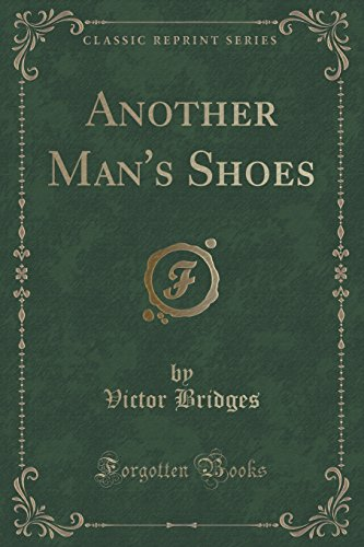 Another Man's Shoes (Classic Reprint)