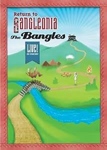 The Bangles: Return to Bangleonia - Live in Concert