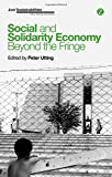 img - for Social and Solidarity Economy: Beyond the Fringe? (Zed Books - Just Sustainabilities) book / textbook / text book