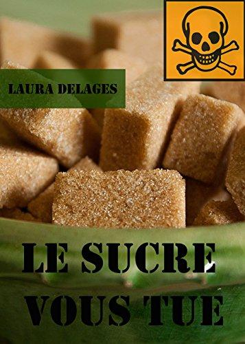 le-sucre-vous-tue-french-edition