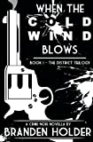 When the Cold Wind Blows (The District Trilogy Book 1)