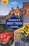 Lonely Planet Frances Best Trips (Travel Guide)