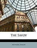 The Savoy (114679472X) by Symon, Arthur