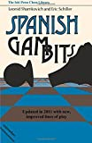 Spanish Gambits updated in 2011 (4871874400) by Schiller, Eric