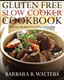 img - for Gluten Free Slow Cooker Cookbook: Delicious Recipes For A Gluten Free Diet book / textbook / text book