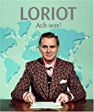 Loriot. Ach was!