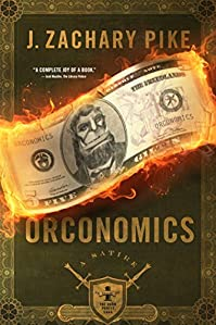 Orconomics: A Satire by J. Zachary Pike ebook deal