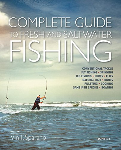 Complete Guide to Fresh and Saltwater Fishing: Conventional Tackle. Fly Fishing. Spinning. Ice Fishing. Lures. Flies. Natural Bait. Knots. Filleting. Cooking. Game Fish Species. Boating