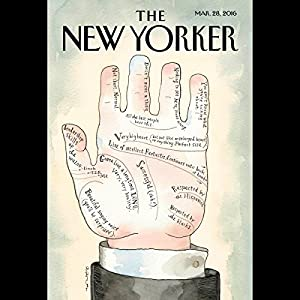 The New Yorker, March 28th 2016 (Siddhartha Mukherjee, Andrew O'Hagan, Jeffrey Toobin) Periodical