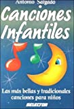 Canciones infantiles: las mas bellas canciones para Ninos (Children's Song Book) (Spanish Edition) [Paperback]