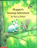 Hopper's Treetop Adventure (0590491644) by Marcus Pfister