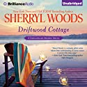 Driftwood Cottage: A Chesapeake Shores Novel, Book 5 (       UNABRIDGED) by Sherryl Woods Narrated by Christina Traister
