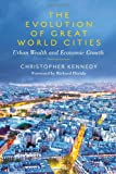 img - for The Evolution of Great World Cities: Urban Wealth and Economic Growth book / textbook / text book