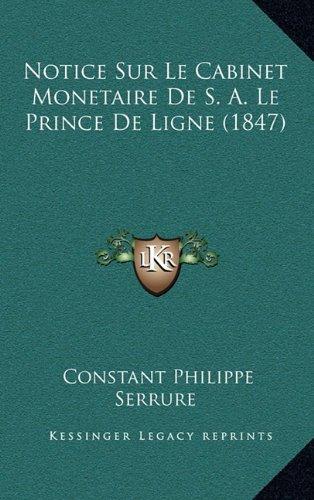 Notice Sur Le Cabinet Monetaire de S. A. Le Prince de Ligne (1847)