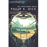 The Penultimate Truth (S.F. MASTERWORKS)by Philip K. Dick
