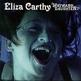 Wayward Daughter: The Best Of Eliza Carthy Eliza Carthy