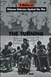 img - for The Turning: A History of Vietnam Veterans Against the War book / textbook / text book