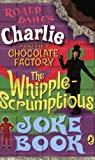 Image of Charlie and the Chocolate Factory: Whipple-Scrumptious Joke Book