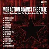 img - for Mob Action Against the State: Collected Speeches from the Bay Area Anarchist Bookfair (AK Press Audio) book / textbook / text book