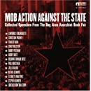 Mob Action Against the State: Collected Speeches from the Bay Area Anarchist Bookfair (AK Press Audio)