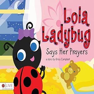 Lola Ladybug Says Her Prayers Audiobook