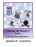 img - for Weaving The Threads of Faith......: Sisterly Encouragement 1 book / textbook / text book