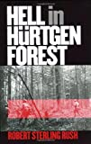 Hell in Hurtgen Forest: The Ordeal and Triumph of an American Infantry Regiment (Modern War Studies)