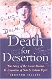 img - for Death for Desertion: The Story of the Court Martial & Execution of Sub Lt Edwin Dyett (Story of the Court Martial and Execution of Sub Lt. Edwin Dy) book / textbook / text book