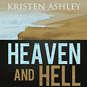 Heaven and Hell Audiobook by Kristen Ashley Narrated by Felicity Munroe