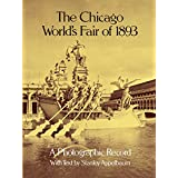 The Chicago World's Fair of 1893: A Photographic Record (Dover Architectural) ~ Stanley Appelbaum