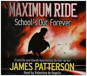 Maximum Ride: School's Out Forever: Amazon.co.uk: James ...