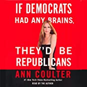 If Democrats Had Any Brains, They'd Be Republicans | [Ann Coulter]