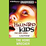 The Home Wrecker: Haunted Kids Series | Allan Zullo