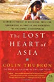 The Lost Heart of Asia (P.S.) (0061577677) by Thubron, Colin