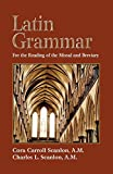 Latin Grammar: Grammar Vocabularies, and Exercises in Preparation for the Reading of the Missal and Breviary