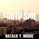The South Side: A Portrait of Chicago and American Segregation | Natalie Y. Moore