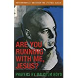 Are You Running With Me, Jesus? ~ Malcolm Boyd