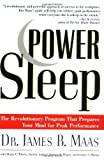 Power Sleep : The Revolutionary Program That Prepares Your Mind for Peak Performance [Paperback] [1998] (Author) James B. Maas, Megan L. Wherry, David J. Axelrod, Barbara R. Hogan, Jennifer Bloomin