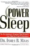 Power Sleep : The Revolutionary Program That Prepares Your Mind for Peak Performance [Paperback] [1998] (Author) James B. Maas, Megan L. Wherry, David J. Axelrod, Barbara R. Hogan, Jennifer Bloomin