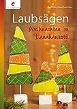 Laubsägen: Weihnachten im Landhausstil
