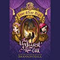 Ever After High: The Unfairest of Them All Audiobook by Shannon Hale Narrated by Kathleen McInerney