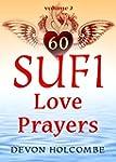 60 Sufi Love Prayers: Volume 2 (Engli...