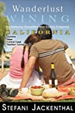 img - for Wanderlust Wining California: The Outdoorsy Oenophile's Wine Country Companion book / textbook / text book