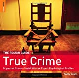 Cathy Scott The Rough Guide to True Crime (Rough Guide Reference)