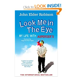 look me in the eye: my life with aspergerís essay Ever since he was young, john robison longed to connect with other people, but  by the time he was a teenager, his odd habits—an inclination.