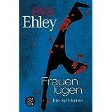 """Frauen l�gen: Ein Sylt-Krimivon """"Eva Ehley"""""""