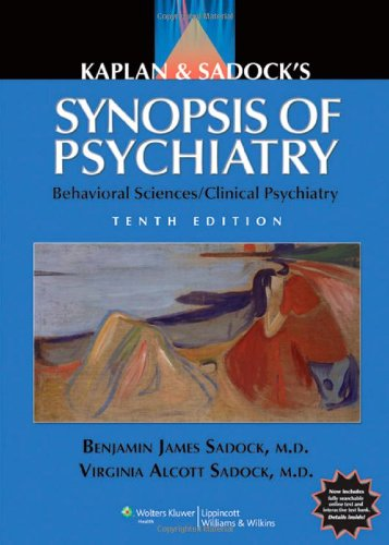 Kaplan and Sadock's Synopsis of Psychiatry: Behavioral...