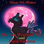 The Last Werewolf Pack and Lupus Patronus | Vianka Van Bokkem