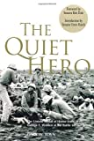 img - for The Quiet Hero: The Untold Medal of Honor Story of George E. Wahlen at the Battle for Iwo Jima book / textbook / text book