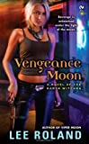 Vengeance Moon: A Novel of the Earth Witches by Lee Roland